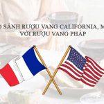 So sánh rượu vang Mỹ với rượu vang Pháp