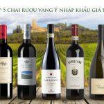 Top 5 chai rượu vang Ý nhập khẩu giá tốt