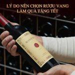 Lý do nên chọn rượu vang làm quà tặng tết