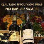 Quà tặng rượu vang Pháp phù hợp cho ngày Tết